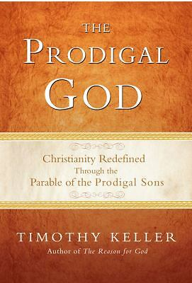 The Prodigal God: Recovering the Heart of the Christian Faith, Timothy Keller, G