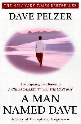 A Man Named Dave: A Story of Triumph and Forgiveness, Dave Pelzer, Good Book