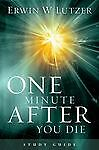 One Minute After You Die Study Guide, Lutzer, Erwin W., Good Book