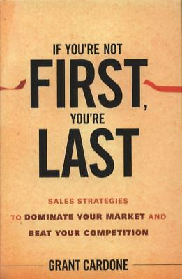 If You're Not First, You're Last: Sales Strategies to Dominate Your Market and