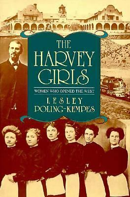 The Harvey Girls: Women Who Opened the West by Poling-Kempes, Lesley