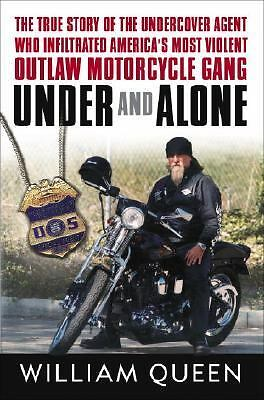 Under and Alone: The True Story of the Undercover Agent Who Infiltrated America'