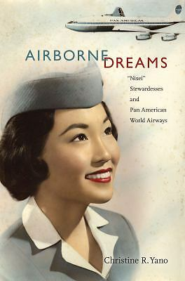 "Airborne Dreams: ""Nisei"" Stewardesses and Pan American World Airway"