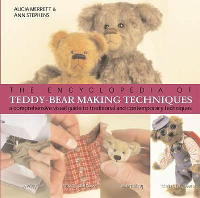 The Encyclopedia of Teddy-Bear Making Techniques: A Comprehensive Visual Guide