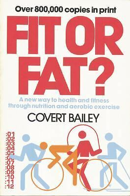 Fit or Fat? by Covert Bailey (1978, Paperback)
