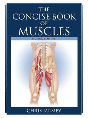 The Concise Book of Muscles, Second Edition by Jarmey, Chris