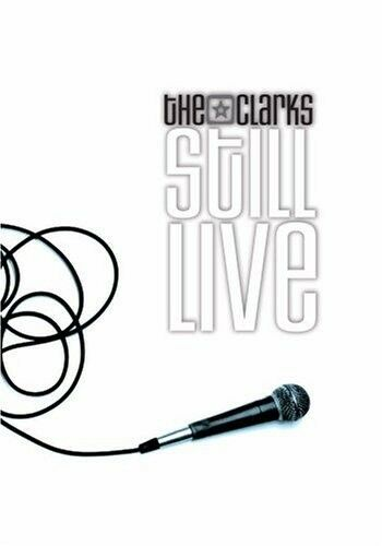 The Clarks: Still Live by