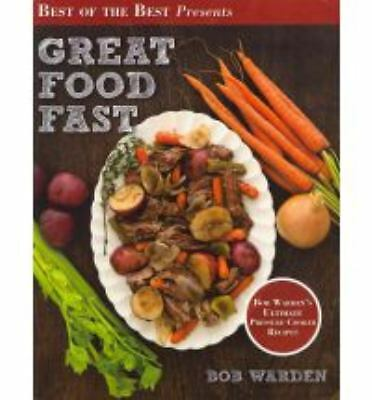 Great Food Fast (Best of the Best Presents) Bob Warden's Ultimate Pressure Cook