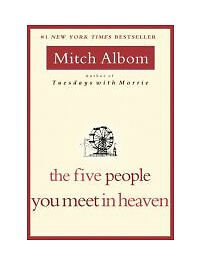 The Five People You Meet in Heaven, Mitch Albom, Good Book