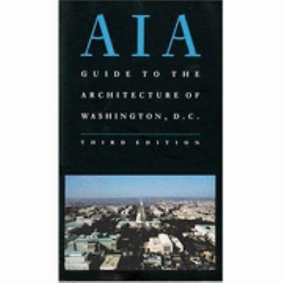 American Institute of Architects Guide to the Architecture of Washington, D.C.