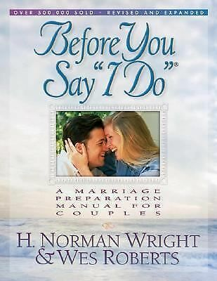 """Before You Say """"I Do""""®, H. Norman Wright, Wes Roberts, Acceptable Book"""