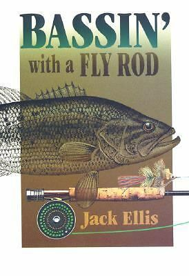 Bassin' with a Fly Rod by Jack Ellis, Larry Largay