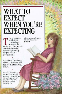 What to Expect When You're Expecting (Revised Edition), Arlene Eisenberg, Heidi