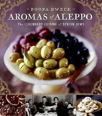 Aromas of Aleppo: The Legendary Cuisine of Syrian Jews, Poopa Dweck, Michael J.