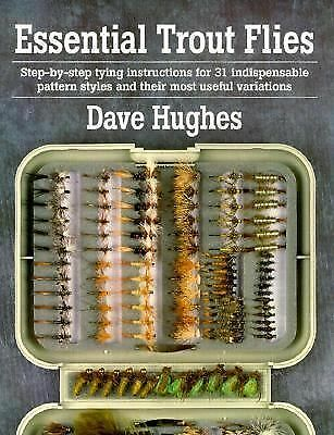 Essential Trout Flies: Step-by-step tying instructions for 31 indispensable patt