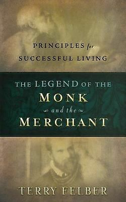 The Legend of the Monk and the Merchant: Principles for Successful Living, Terry