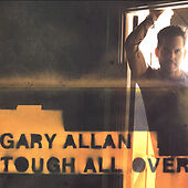 Tough All Over, Gary Allan, Good