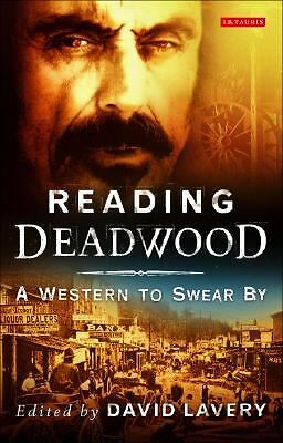 Reading Deadwood: A Western to Swear By (Reading Contemporary Television) by