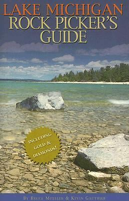 Lake Michigan Rock Picker's Guide, Bruce Mueller, Kevin Gauthier, Good Book