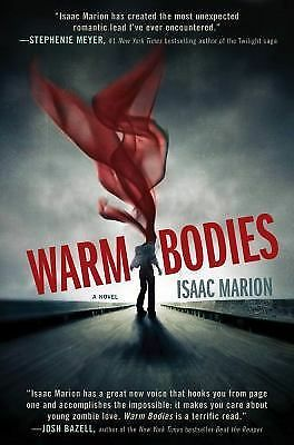 Warm Bodies: A Novel, Isaac Marion, Good Book