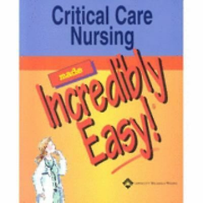 Critical Care Nursing Made Incredibly Easy! (Incredibly Easy! Series®), Spri