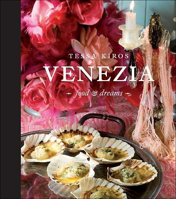 Venezia: Food and Dreams, Kiros, Tessa, Good Book