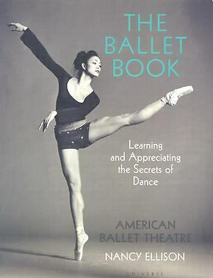 The Ballet Book: Learning and Appreciating the Secrets of Dance, American Ballet