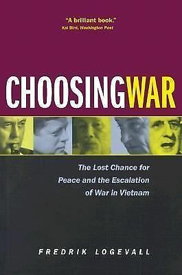 Choosing War: The Lost Chance for Peace and the Escalation of War in Vietnam, Lo