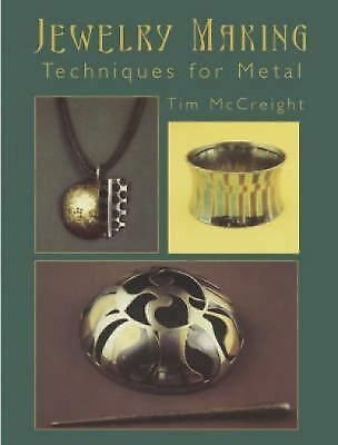 Jewelry Making: Techniques for Metal, McCreight, Tim, Good Book