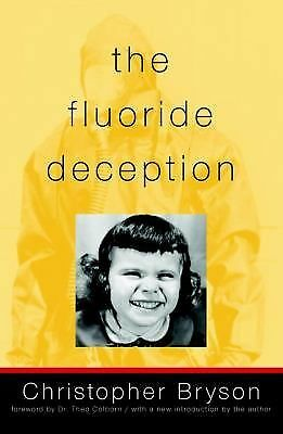 The Fluoride Deception by Bryson, Christopher, Colborn, Theo