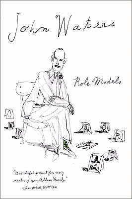 Role Models, John Waters, Good Book