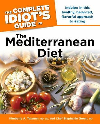 The Complete Idiot's Guide to the Mediterranean Diet, Kimberly A. Tessmer, Steph