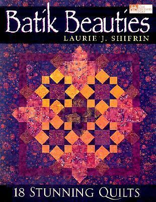 Batik Beauties: 18 Stunning Quilts, Laurie J. Shifrin, Good Book