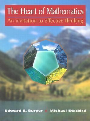 The Heart of Mathematics: An Invitation to Effective Thinking, Edward B. Burger,