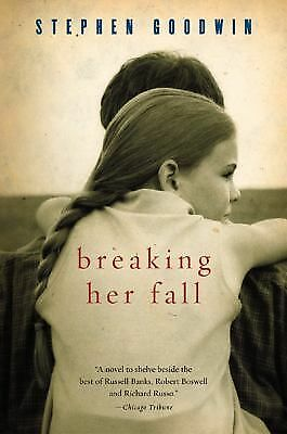 Breaking Her Fall by Goodwin, Stephen