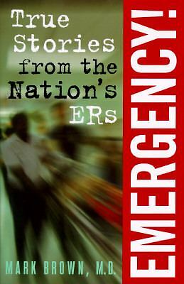 Emergency!:  True Stories from the Nation's ERs, Mark Brown, Acceptable Book