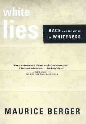 White Lies: Race and the Myths of Whiteness, Berger, Maurice, Acceptable Book