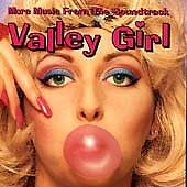 Valley Girl: More Music From The Soundtrack by
