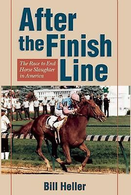 After the Finish Line Bill Heller Kentucky Derby Horse Racing Book