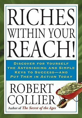 Riches Within Your Reach! by Collier, Robert