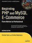 Beginning PHP and MySQL E-Commerce: From Novice to Professional, Second Edition,