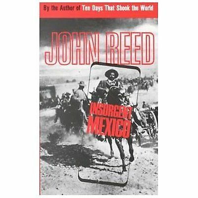 Insurgent Mexico by Reed, John