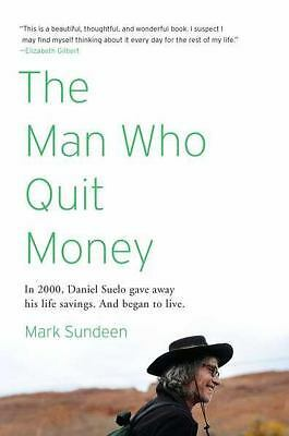 The Man Who Quit Money by Mark Sundeen (2012, Paperback)