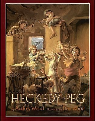 Heckedy Peg by Wood, Audrey