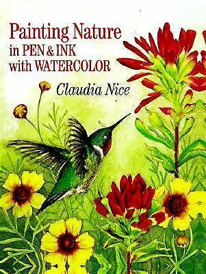 Painting Nature in Pen & Ink with Watercolor by Nice, Claudia
