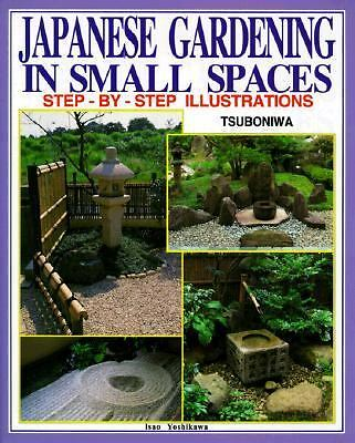 Japanese Gardening in Small Spaces by Yoshikawa, Isao
