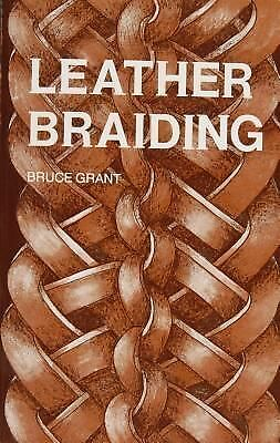 Leather Braiding (reprint) by Grant, Bruce