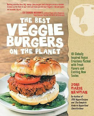 The Best Veggie Burgers on the Planet: 101 Globally Inspired Vegan Creations Pac