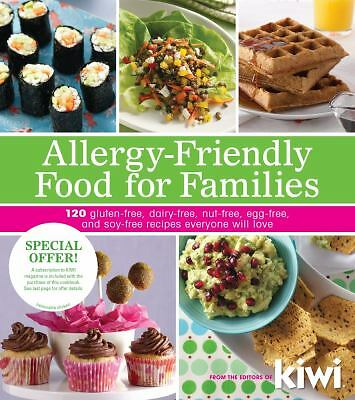 Allergy-Friendly Food for Families: 120 Gluten-Free, Dairy-Free, Nut-Free, Egg-F