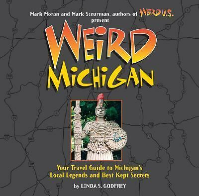 Weird Michigan (Weird), Linda S. Godfrey, Good Book